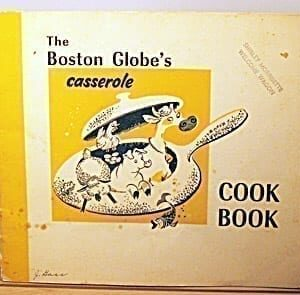 Boston Globe's Casserole Cook Book, 1955