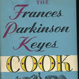 Frances Parkinson Keyes Cook Book