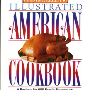 Good Housekeeping Illustrated American Cookbook