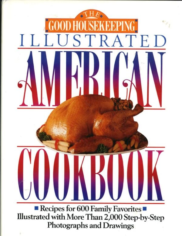 Good Housekeeping Illustrated American Cookbook