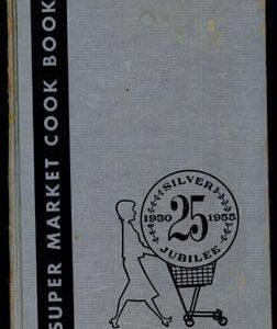 Silver Jubilee, Super Market Cook Book