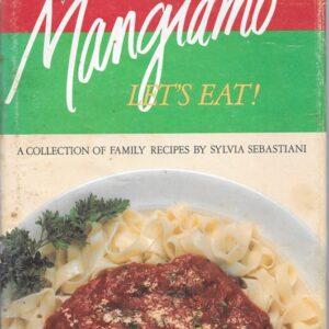 Mangiamo: Sebastiani Family Cookbook, 1970
