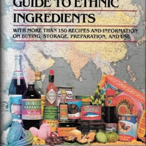 Von Welanetz Guide to Ethnic Ingredients