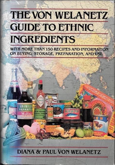 Von Welanetz Guide to Ethnic Ingredients
