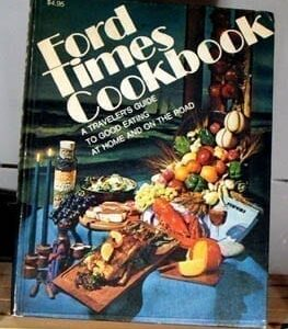 Ford Times Cookbook: Traveler's Guide to Good Eating at Home and on the Road