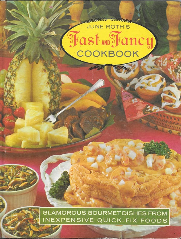 June Roth's Fast and Fancy Cookbook