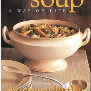 Soup: A Way of Life, Barbara Kafka, 1998