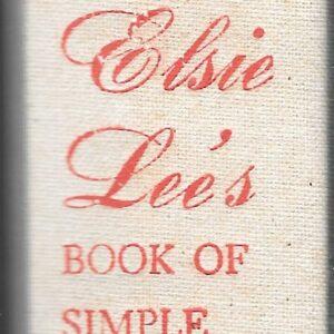 Elsie Lee's Book of Simple Gourmet Cookery