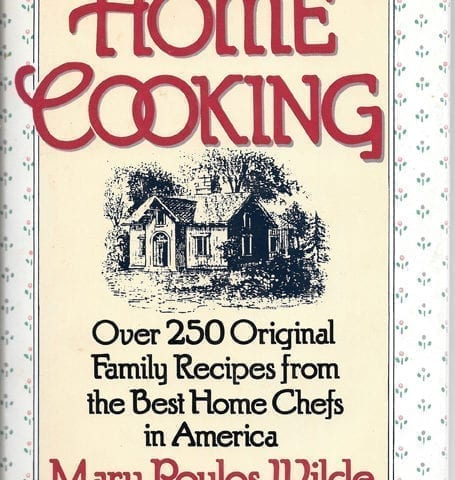 Home Cooking: Over 250 Original Family Recipes from the Best Home Chefs in America, 1992