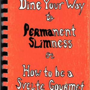 Dine Your Way to Permanent Slimness or How to be a Svelte Gourmet