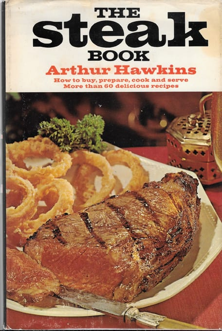 Steak Book: How to Buy, Prepare, Cook and Serve More than 60 Delicious Recipes