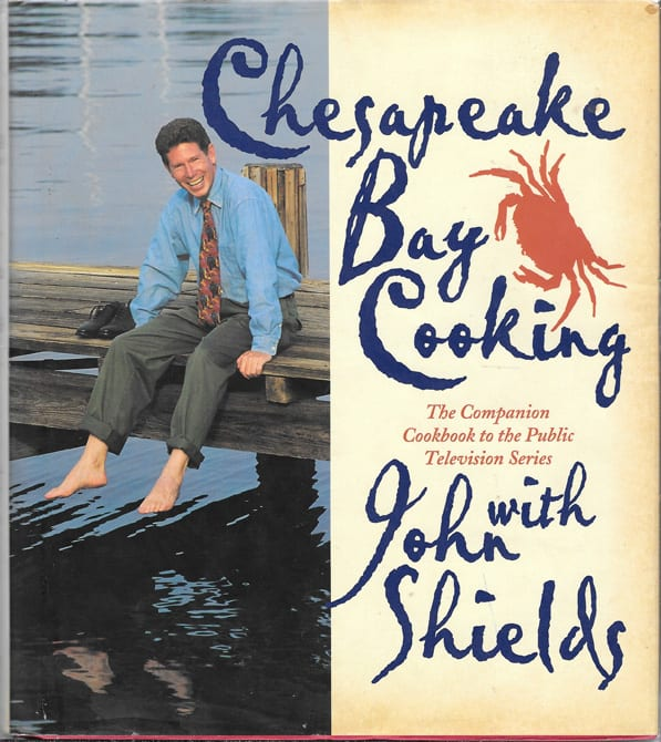 Chesapeake Bay Cooking, John Shields, PBS, 1998, First Edition, First Printing