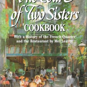 Court of Two Sisters Cookbook: With History of the French Quarter and the Restaurant, Mel Leavitt, 2001