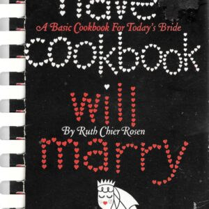 Have Cookbook Will Marry by Ruth Chier Rosen, 1957