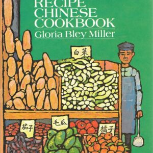 Thousand Recipes Chinese Cookbook, Gloria Bley Miller, 1970, 1981