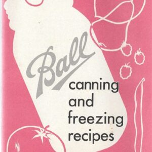 Ball Canning and Freezing Recipes, 1970s?, Mail-Ready Booklet