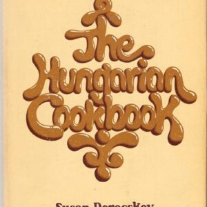 Hungarian Cookbook: Pleasures of Hungarian Food and Wine, Susan Derecskey, 1972