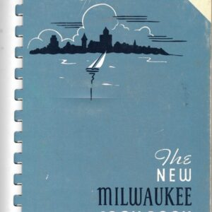 New Milwaukee Cook Book, 1938, 1982, Visiting Nurse Association of Milwaukee: The New Milwaukee Cook Book was first printed in 1938.