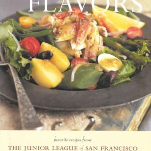 San Francisco Flavors: Favorite Recipes from the Junior League of San Francisco, 1999
