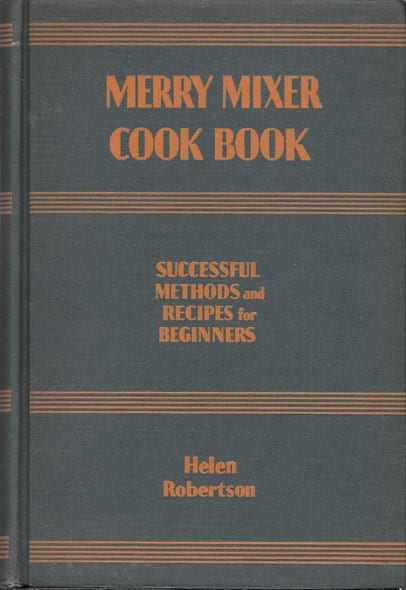 Merry Mixer Cook Book Successful Methods and Recipes for Beginners
