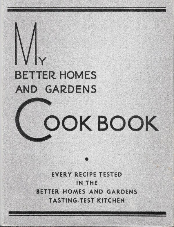 My Better Homes and Gardens Cook Book, 1930, 1936