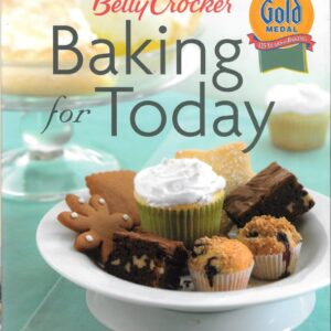Betty Crocker Baking for Today, 2005, First Printing, As-If-New