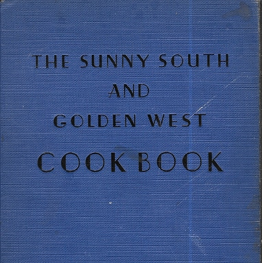 Sunny South and Golden West Cook Book, Sarah Jane Freese, 1932