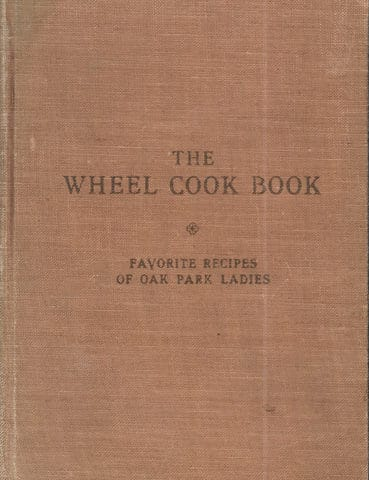 Wheel Cook Book Favorite Recipes of Oak Park Ladies 1913
