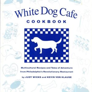 White Dog Cafe Cookbook, 1998