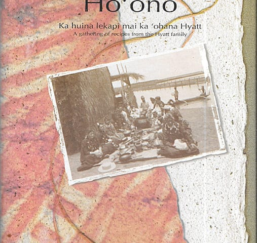 Ho ono Gathering of Recipes from the Hyatt Family, 1997, Hyatt Regency Waikiki