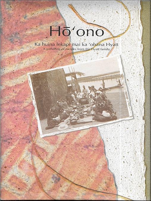 Ho ono Gathering of Recipes from the Hyatt Family, 1997, Hyatt Regency Waikiki
