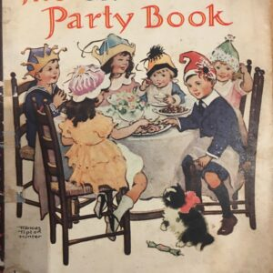 Children's Party Book, 1923, Marion Jane Parker, Illustrated by Frances Tipton Hunter, Recipes by Helen Harrington Downing